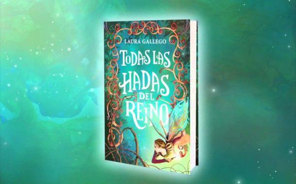 """""""TODAS LAS HADAS DEL REINO"""", EL NUEVO LIBRO DE LAURA GALLEGO"""