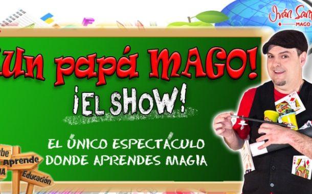 UN PAPÁ MAGO EL SHOW